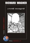 Creta Neagra - Wagner  Richard
