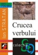 Crucea Verbului - Stratan Ion