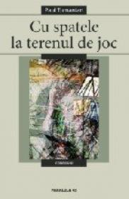Cu Spatele La Terenul De Joc - Tumanian Paul