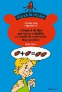 Culegere De Fise Pentru Activitatile Cu Continut Matematic La Prescolari. Grupa Mijlocie - Cirjan Florin, Coanta Olga