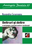 Deliruri si Delire. O Antologie A Poeziei Onirice Romanesti - Cesereanu Ruxandra