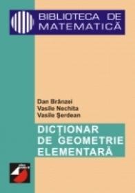 Dictionar De Geometrie Elementara - Branzei Dan, Nechita Vasile, Serdean Vasile