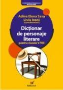Dictionar De Personaje Literare Pentru Clasele V-viii - Sasu Adina Elena, Ioani Liviu