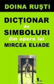 Dictionar De Simboluri Din Opera Lui M. Eliade - Doina Rusti