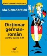 Dictionar German-roman. Clasele Ii-xii - Alexandrescu Ida