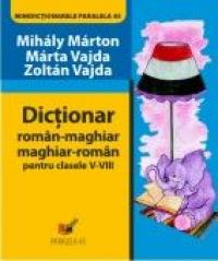 Dictionar Roman-maghiar, Maghiar-roman. Clasele V-viii - Vajda Marta, Marton Mihaly