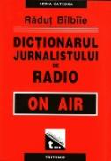 Dictionarul Jurnalistului De Radio - Radut Balbaie