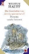 Die Geschichte Von Dem Gespensterschiff / Povestea Vasului Fantoma - Hauff Wilhelm