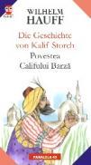 Die Geschichte Von Kalif Storch / Povestea Califului Barz - Hauff Wilhelm