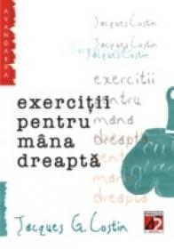 Exercitii Pentru Mina Dreapta - Costin Jacques G.