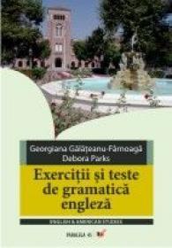 Exercitii si Teste De Gramatica Engleza. Timpurile Verbale - Galateanu-farnoaga Georgiana, Parks Debora
