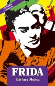 Frida - Barbara Mujica