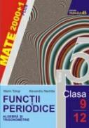 Functii Periodice. Algebra si Trigonometrie. Clasele Ix-xii - Tolosi Marin, Nechita Alexandru