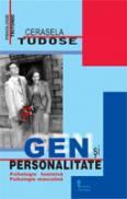 Gen si Personalitate - Cerasela Tudose