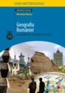 Geografia Romaniei. Probleme Fundamentale. Clasa A Xii-a. Ghid Metodologic - Ilinca Nicolae