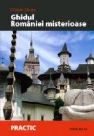 Ghidul Romaniei Misterioase - Cocea Cristian