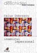 Inamicul Impersonal - Dobrescu Caius