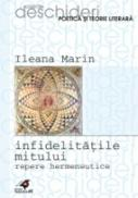 Infidelitatile Mitului. Repere Hermeneutice - Marin Ileana