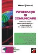 Informatie si Comunicare. Informarea Documentara - O Disciplina In Expansiune - Sincai Ana