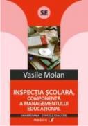 Inspectia Scolara, Componenta A Managementului Educational - Molan Vasile