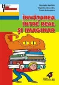 Invatarea Intre Real si Imaginar - Nechita Nicoleta, Alexandru Virginia, Antonescu Paula