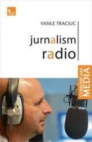Jurnalism radio - Vasile Traciuc