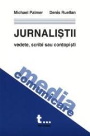 Jurnalistii Vedete, Scribi Sau Contopisti - M. Palmer, D. Ruellan