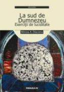 La Sud De Dumnezeu - Exercitii De Luciditate - Diaconu Mircea A.