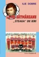 Lajos Satmareanu - steaua De Ieri - Dobre Ilie
