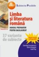 Limba si Literatura Romana. Manual Preparator Pentru Bacalaureat 2007 - Dumitrescu Daniela, Neagoe Elena, Pop Iulia