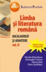 Limba si Literatura Romana Pentru Bacalaureat si Admitere. Vol. Ii - Manolescu Nicolae, Craciun Gheorghe, Mot Mircea, Sindrilaru Florin