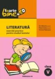 Literatura. Exercitii Practice Pentru Studiul Textului. Clasa A V-a - Mitrache Gheorghe, Cerkez Matei, Padureanu Victoria