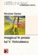 Magicul In Proza Lui V. Voiculescu - Oprea Nicolae