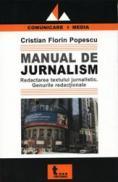 Manual De Jurnalism. Redactarea Textului Jurnalistic. Genurile Redactionale. - Cristian Florin Popescu
