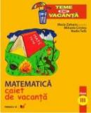 Matematica. Caiet De Vacanta. Clasa A Iii-a - Zaharia Maria, Cristea Mihaela, Tufa Nadia