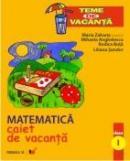 Matematica. Caiet De Vacanta. Clasa I - Zaharia Maria, Anghelescu Mihaela, Buta Dorica, Sandor Liliana