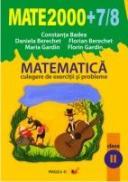 Matematica. Culegere De Exercitii si Probleme. Clasa A Ii-a. Anul Scolar 2007-2008 - Berechet Florian, Berechet Daniela, Badea Constanta, Gardin Florin, Gardin Maria