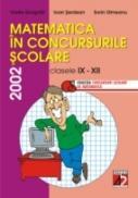 Matematica In Concursurile Scolare. Clasele Ix-xii, 2002 - Ulmeanu Sorin, Gorgota Vasile, Serdean Ioan