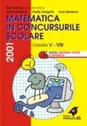 Matematica In Concursurile Scolare. Clasele V-viii, 2001 - Branzei Dan, Ulmeanu Sorin, Gorgota Vasile, Serdean Ioan