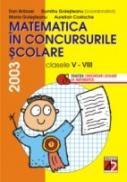 Matematica In Concursurile Scolare. Clasele V-viii, 2003 - Branzei Dan, Golesteanu Dumitru, Golesteanu Maria, Costache Aurelian