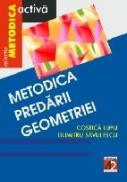 Metodica Predarii Geometriei - Lupu Costica, Savulescu Dumitru