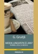 Moda Lingvistica 2007. Norma, Uzul si Abuzul - Gruita Gligor