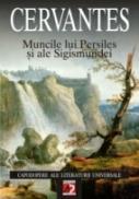 Muncile Lui Persiles si Ale Sigismundei - Cervantes Miguel De