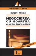 Negocierea Cu Moartea - Margaret Atwood