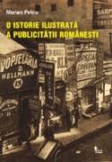 O Istorie Ilustrata A Publicitatii Romanesti - Marian Petcu