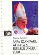 Papa Ioan Paul Al Ii-lea si Jubileul Anului 2000 - Ranaldi Franco