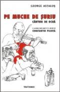 Pe Muche De Suriu. Canturi De Ocna - George Astalos