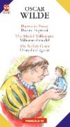 Poems In Prose / Poeme In Proza; The Model Millionaire / Milionarul Model; The Selfish Giant / Uriasul Cel Egoist - Wilde Oscar
