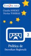 Politica De Dezvoltare Regionala   (nr.2) - Claudia Ionescu, Nicolae Toderas