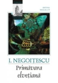 Primavara Elvetiana - Negoitescu I.